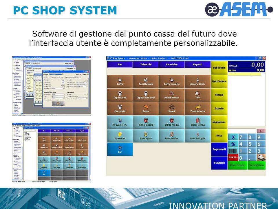 PC SHOP SYSTEM Software di gestione del punto cassa del futuro dove linterfaccia utente è completamente personalizzabile.