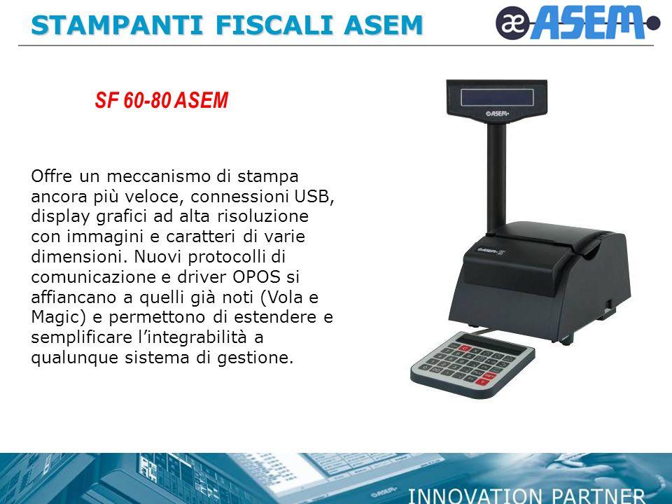 STAMPANTI FISCALI ASEM Offre un meccanismo di stampa ancora più veloce, connessioni USB, display grafici ad alta risoluzione con immagini e caratteri di varie dimensioni.