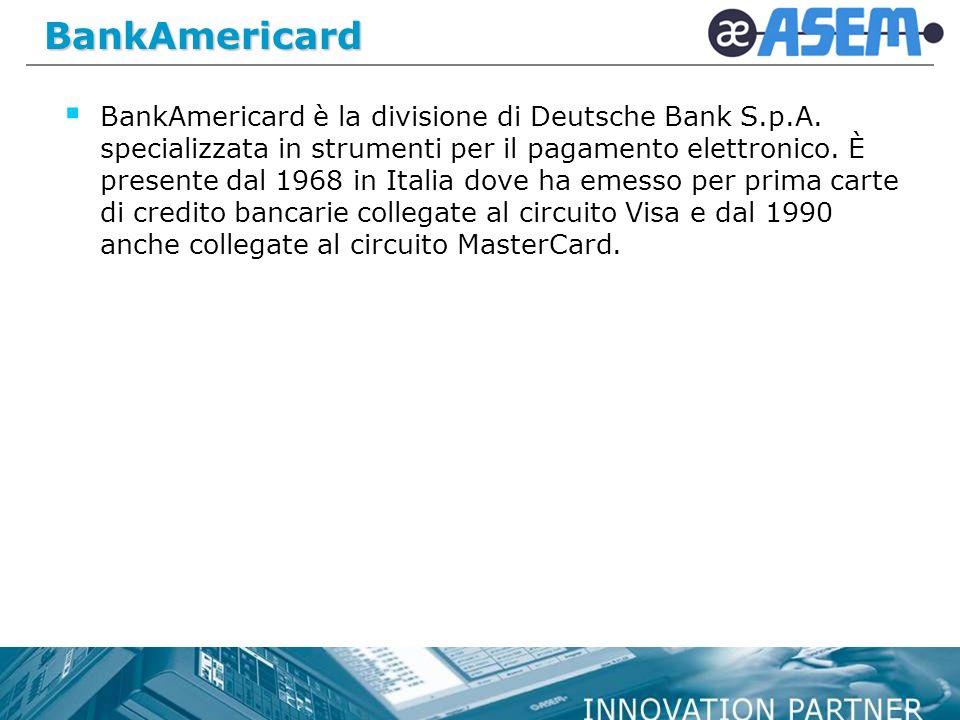 BankAmericard BankAmericard è la divisione di Deutsche Bank S.p.A.