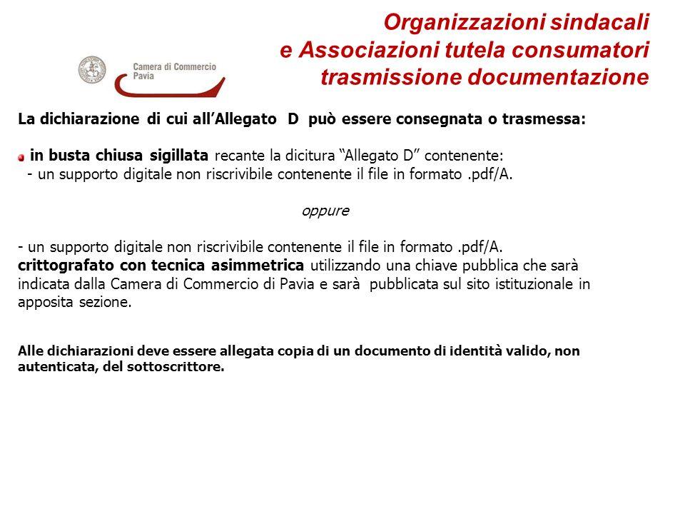 Organizzazioni sindacali e Associazioni tutela consumatori trasmissione documentazione La dichiarazione di cui allAllegato D può essere consegnata o t