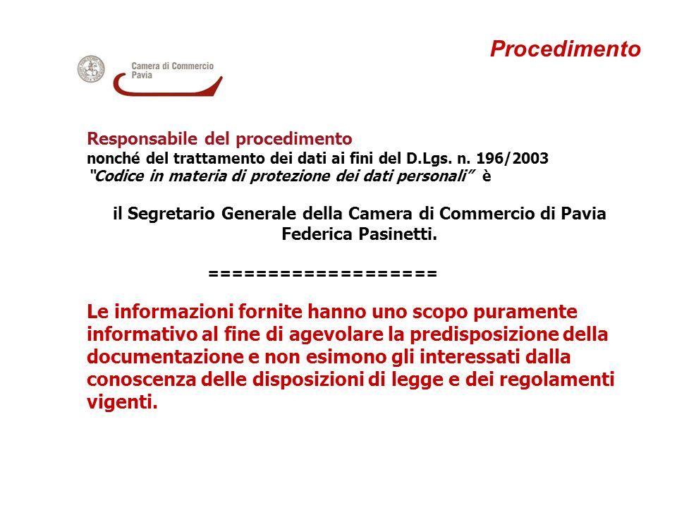 Procedimento Responsabile del procedimento nonché del trattamento dei dati ai fini del D.Lgs. n. 196/2003 Codice in materia di protezione dei dati per