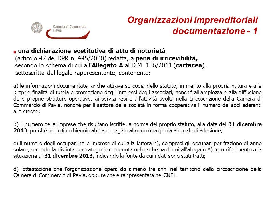 Organizzazioni imprenditoriali documentazione - 1 una dichiarazione sostitutiva di atto di notorietà (articolo 47 del DPR n. 445/2000) redatta, a pena