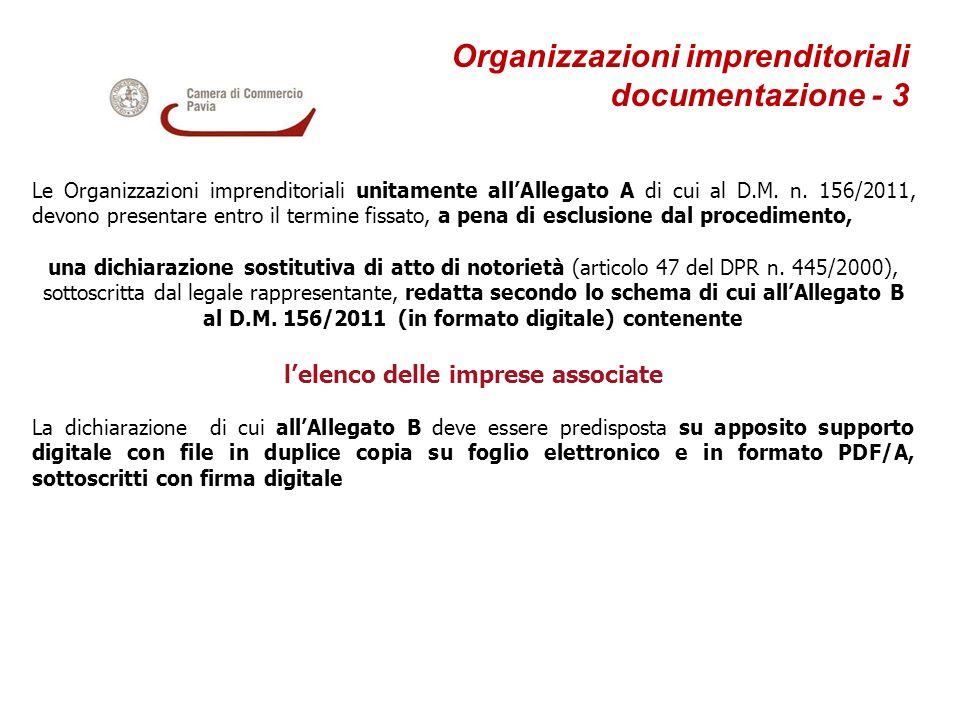 Organizzazioni imprenditoriali documentazione - 3 Le Organizzazioni imprenditoriali unitamente allAllegato A di cui al D.M. n. 156/2011, devono presen