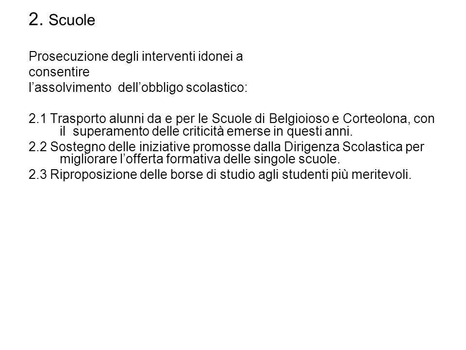 2. Scuole Prosecuzione degli interventi idonei a consentire lassolvimento dellobbligo scolastico: 2.1 Trasporto alunni da e per le Scuole di Belgioios
