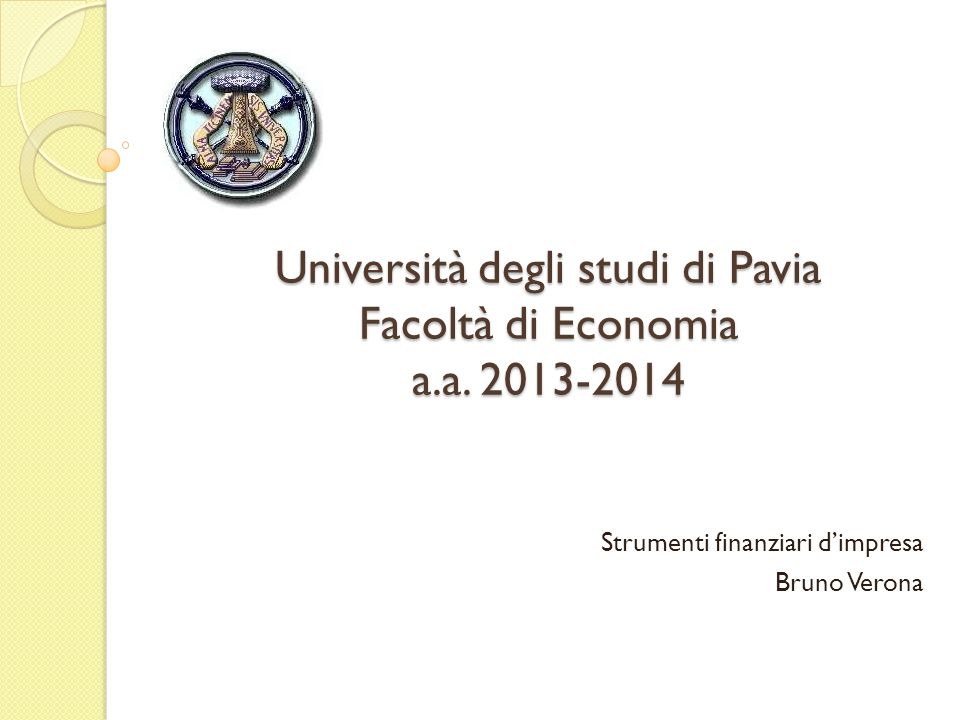 62 Università degli Studi di Pavia Facoltà di Economia - a.a.