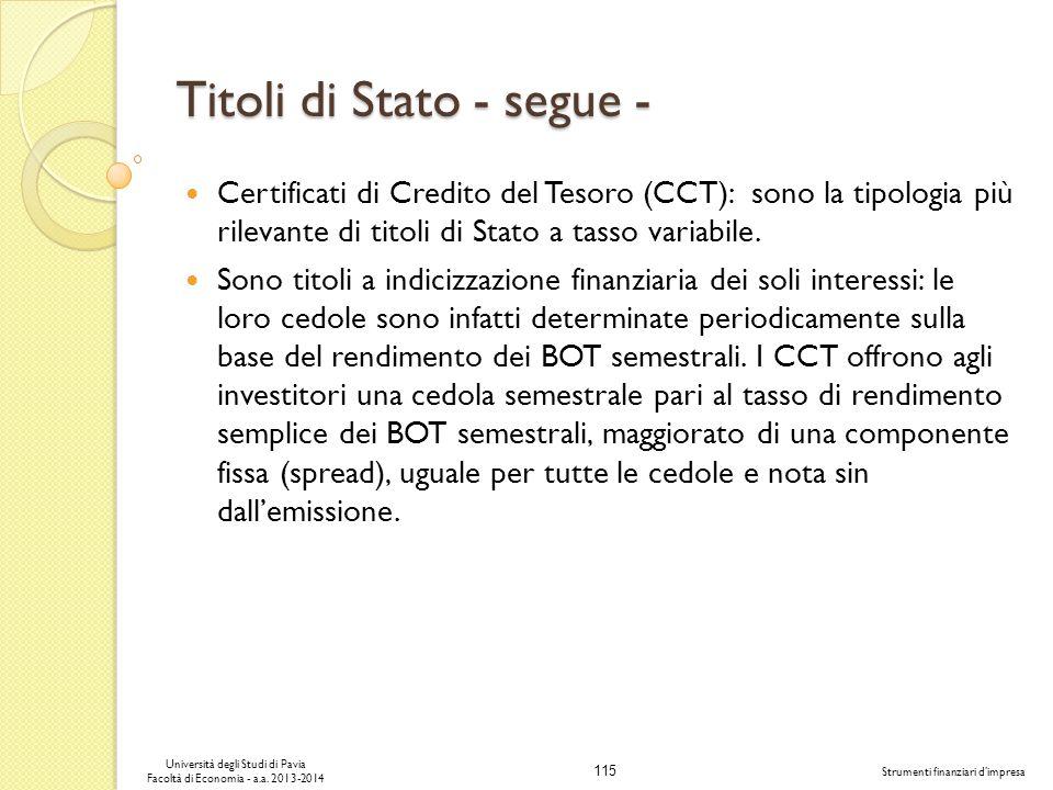 115 Università degli Studi di Pavia Facoltà di Economia - a.a. 2013-2014 Strumenti finanziari dimpresa Titoli di Stato - segue - Certificati di Credit