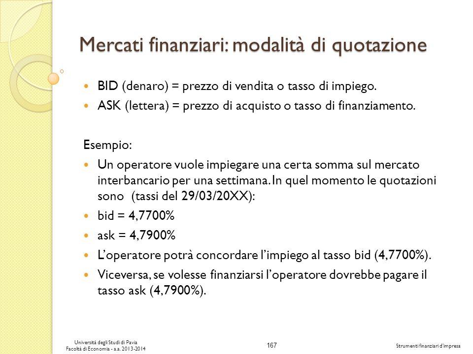 167 Università degli Studi di Pavia Facoltà di Economia - a.a. 2013-2014 Strumenti finanziari dimpresa Mercati finanziari: modalità di quotazione BID