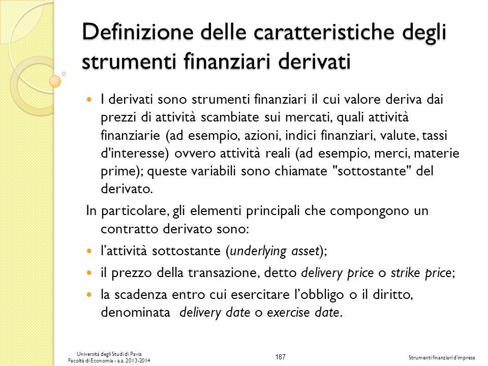 187 Università degli Studi di Pavia Facoltà di Economia - a.a. 2013-2014 Strumenti finanziari dimpresa Definizione delle caratteristiche degli strumen