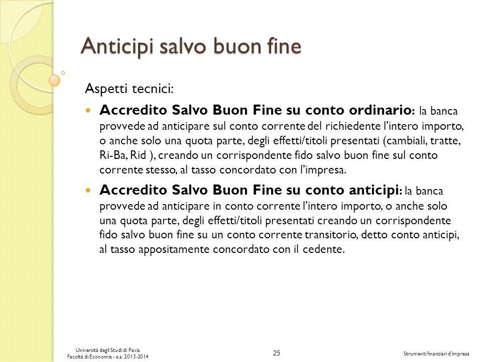 25 Università degli Studi di Pavia Facoltà di Economia - a.a. 2013-2014 Strumenti finanziari dimpresa Anticipi salvo buon fine Aspetti tecnici: Accred