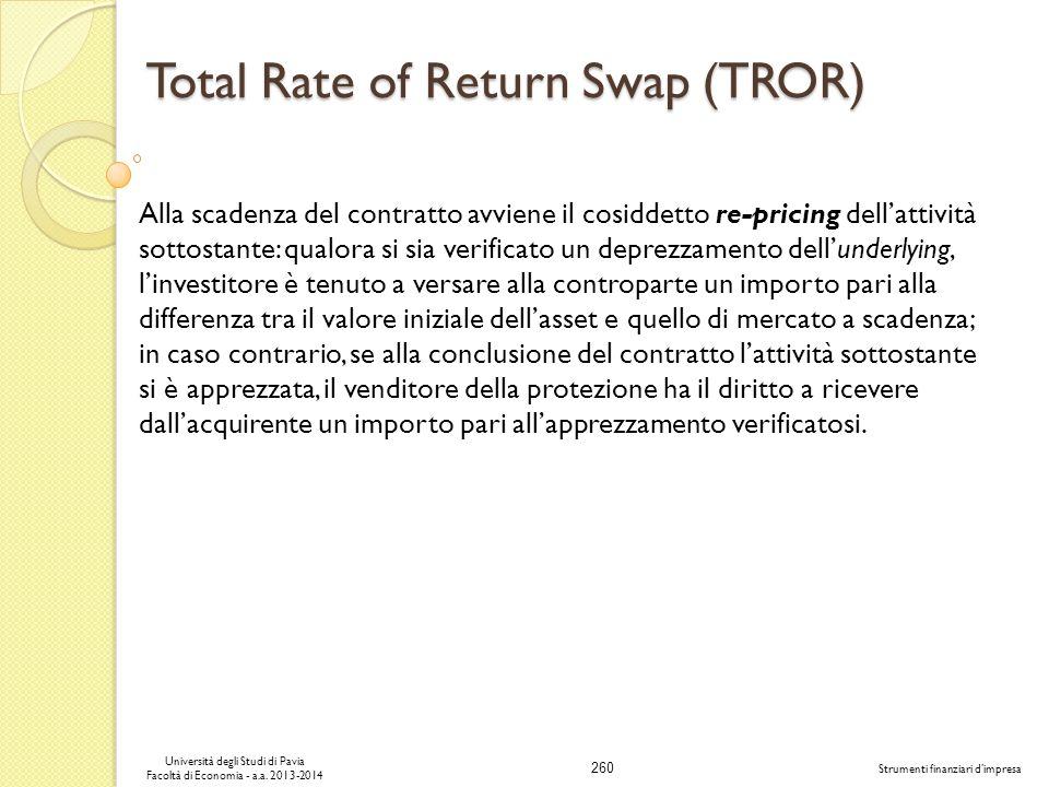 260 Università degli Studi di Pavia Facoltà di Economia - a.a. 2013-2014 Strumenti finanziari dimpresa Alla scadenza del contratto avviene il cosiddet