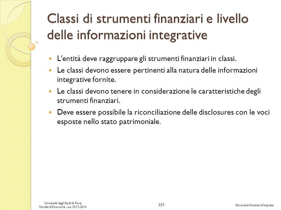 331 Università degli Studi di Pavia Facoltà di Economia - a.a. 2013-2014 Strumenti finanziari dimpresa Classi di strumenti finanziari e livello delle