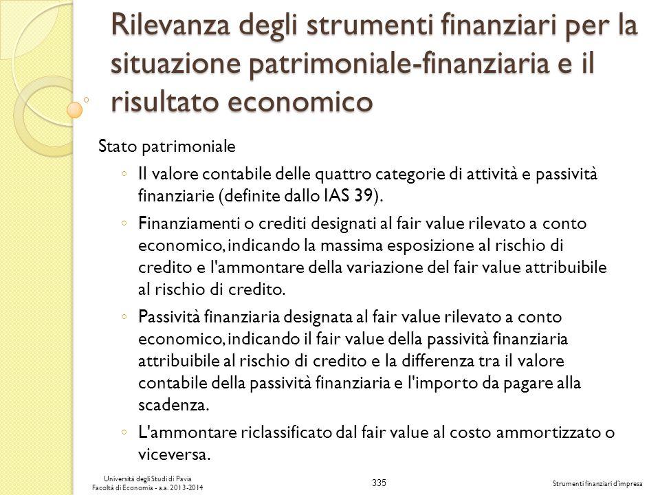 335 Università degli Studi di Pavia Facoltà di Economia - a.a. 2013-2014 Strumenti finanziari dimpresa Rilevanza degli strumenti finanziari per la sit
