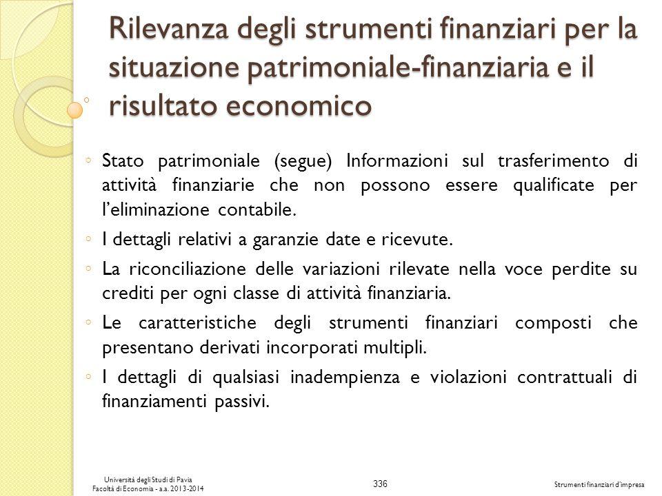 336 Università degli Studi di Pavia Facoltà di Economia - a.a. 2013-2014 Strumenti finanziari dimpresa Rilevanza degli strumenti finanziari per la sit