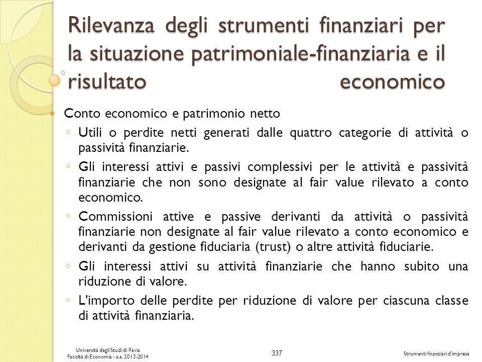 337 Università degli Studi di Pavia Facoltà di Economia - a.a. 2013-2014 Strumenti finanziari dimpresa Rilevanza degli strumenti finanziari per la sit