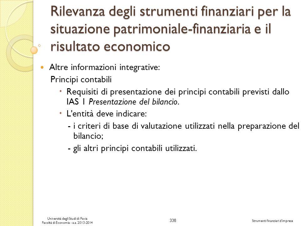 338 Università degli Studi di Pavia Facoltà di Economia - a.a. 2013-2014 Strumenti finanziari dimpresa Rilevanza degli strumenti finanziari per la sit