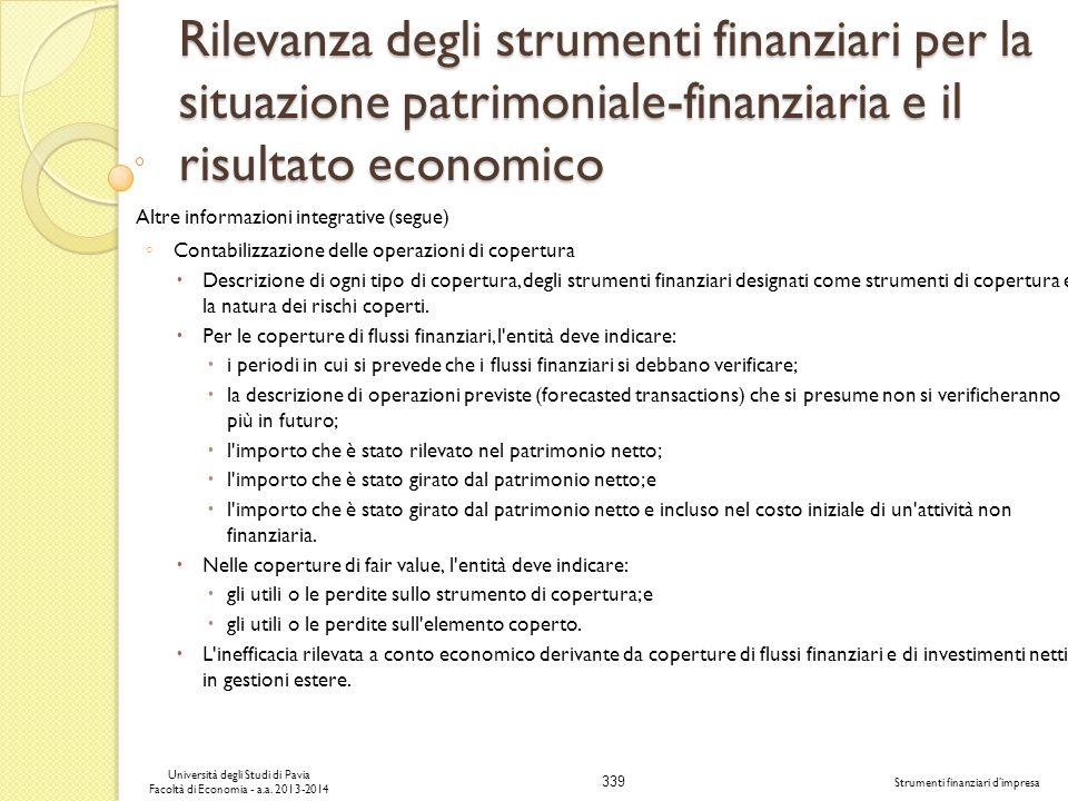 339 Università degli Studi di Pavia Facoltà di Economia - a.a. 2013-2014 Strumenti finanziari dimpresa Rilevanza degli strumenti finanziari per la sit