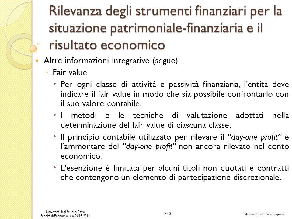 340 Università degli Studi di Pavia Facoltà di Economia - a.a. 2013-2014 Strumenti finanziari dimpresa Rilevanza degli strumenti finanziari per la sit