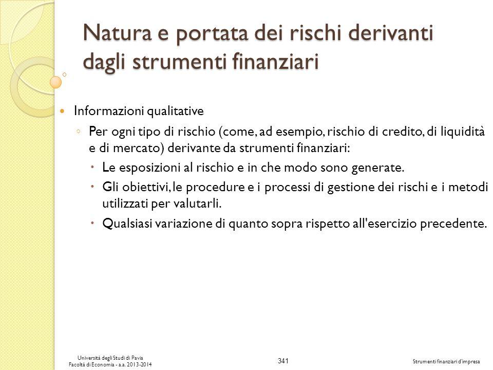 341 Università degli Studi di Pavia Facoltà di Economia - a.a. 2013-2014 Strumenti finanziari dimpresa Natura e portata dei rischi derivanti dagli str