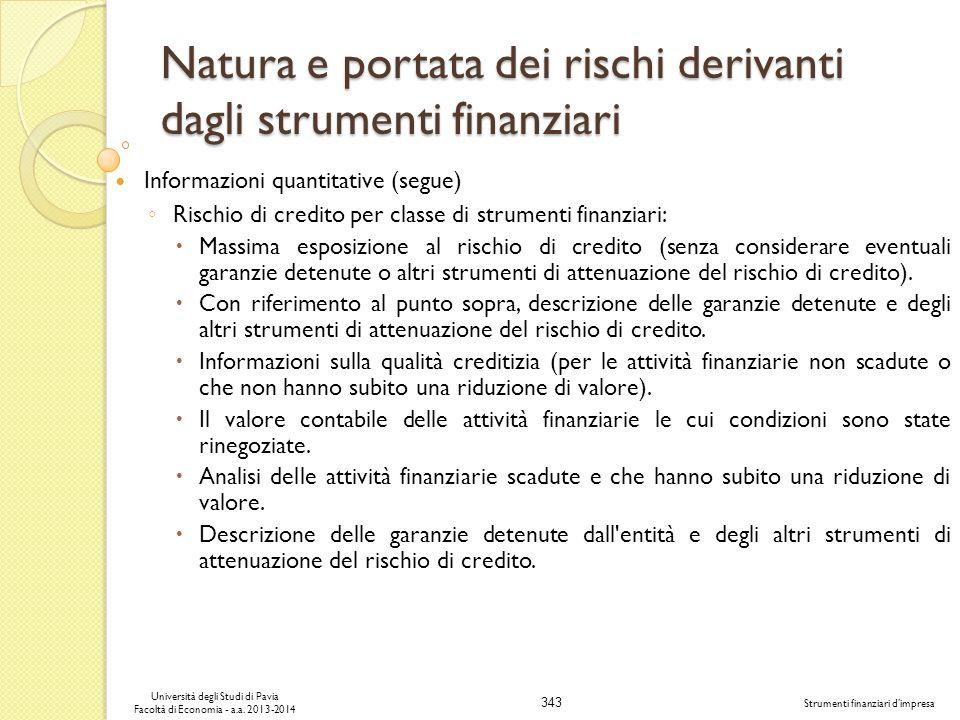 343 Università degli Studi di Pavia Facoltà di Economia - a.a. 2013-2014 Strumenti finanziari dimpresa Natura e portata dei rischi derivanti dagli str