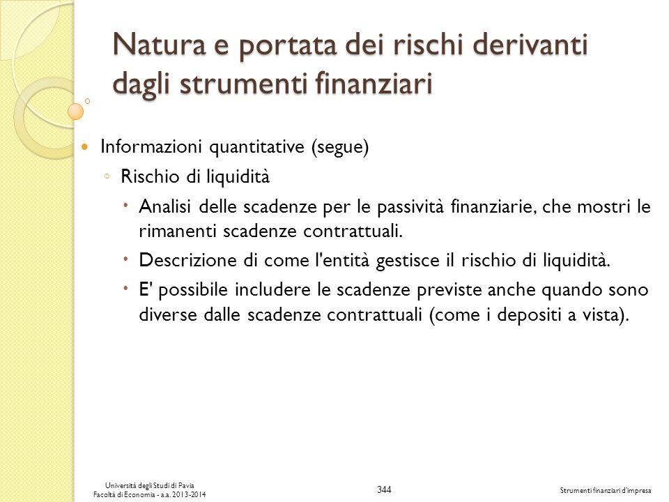 344 Università degli Studi di Pavia Facoltà di Economia - a.a. 2013-2014 Strumenti finanziari dimpresa Natura e portata dei rischi derivanti dagli str