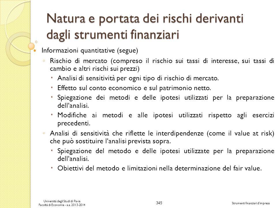 345 Università degli Studi di Pavia Facoltà di Economia - a.a. 2013-2014 Strumenti finanziari dimpresa Natura e portata dei rischi derivanti dagli str