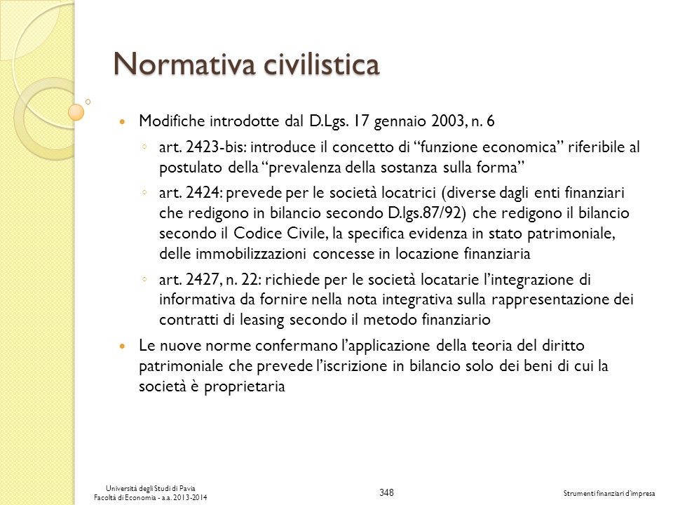 348 Università degli Studi di Pavia Facoltà di Economia - a.a. 2013-2014 Strumenti finanziari dimpresa Normativa civilistica Modifiche introdotte dal