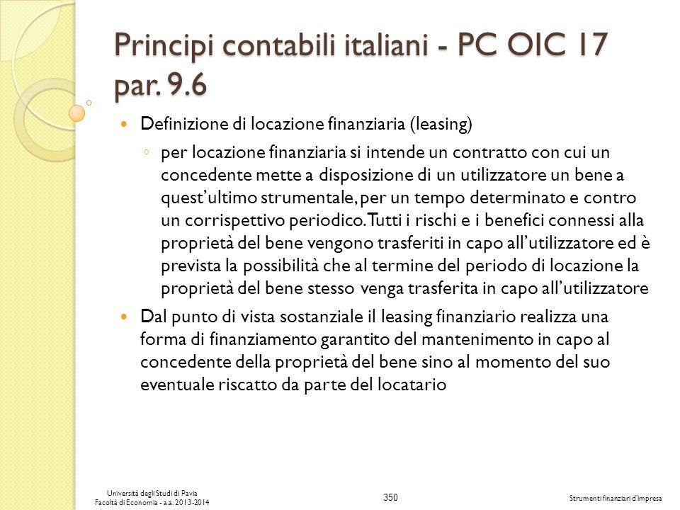 350 Università degli Studi di Pavia Facoltà di Economia - a.a. 2013-2014 Strumenti finanziari dimpresa Principi contabili italiani - PC OIC 17 par. 9.