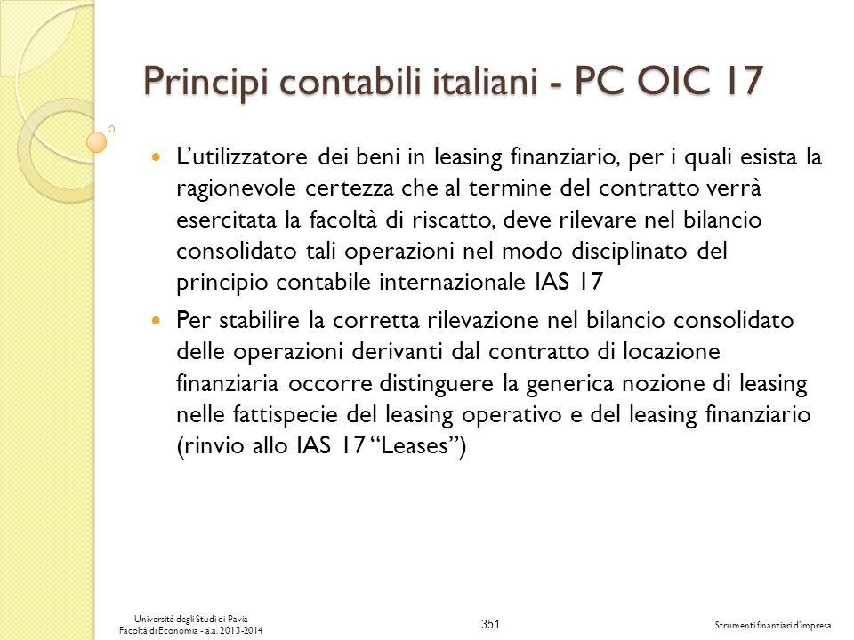 351 Università degli Studi di Pavia Facoltà di Economia - a.a. 2013-2014 Strumenti finanziari dimpresa Principi contabili italiani - PC OIC 17 Lutiliz