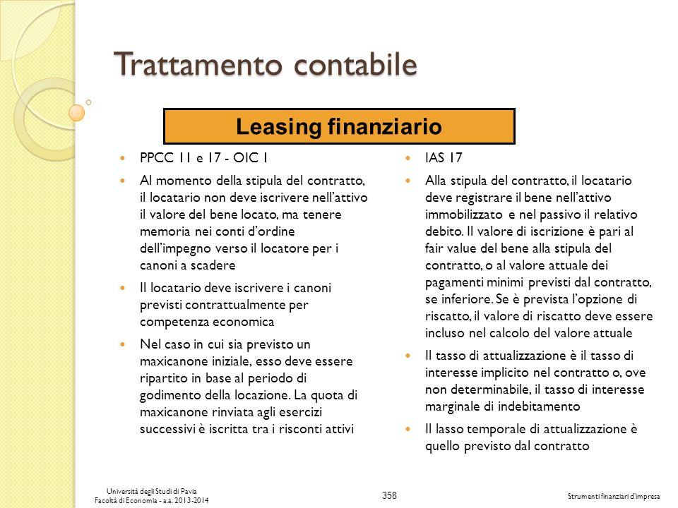 358 Università degli Studi di Pavia Facoltà di Economia - a.a. 2013-2014 Strumenti finanziari dimpresa Trattamento contabile PPCC 11 e 17 - OIC 1 Al m