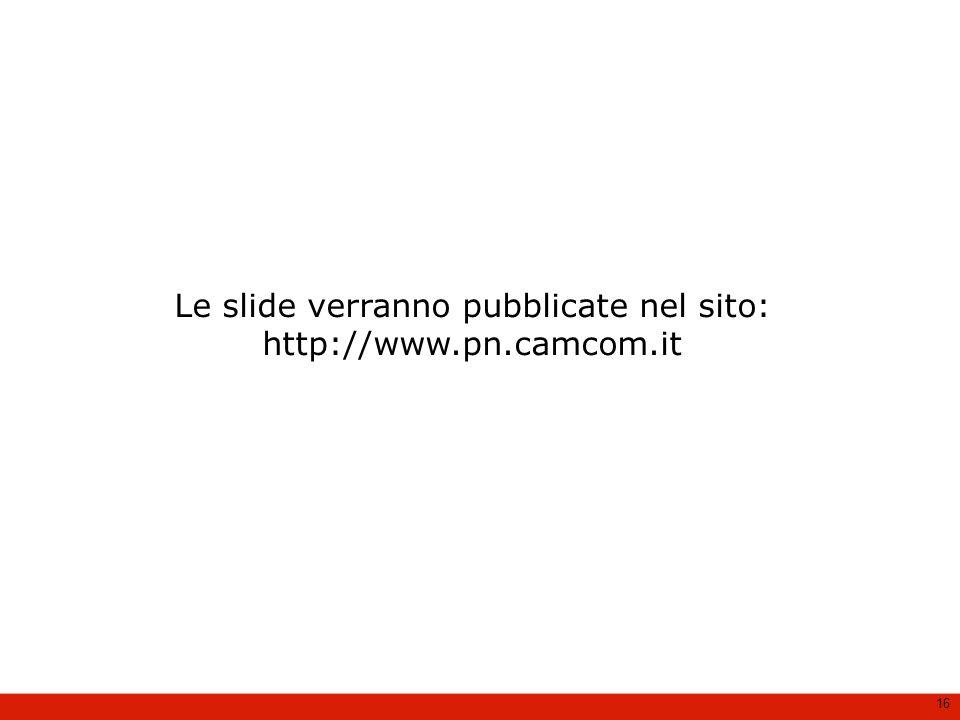 Le slide verranno pubblicate nel sito: http://www.pn.camcom.it 16