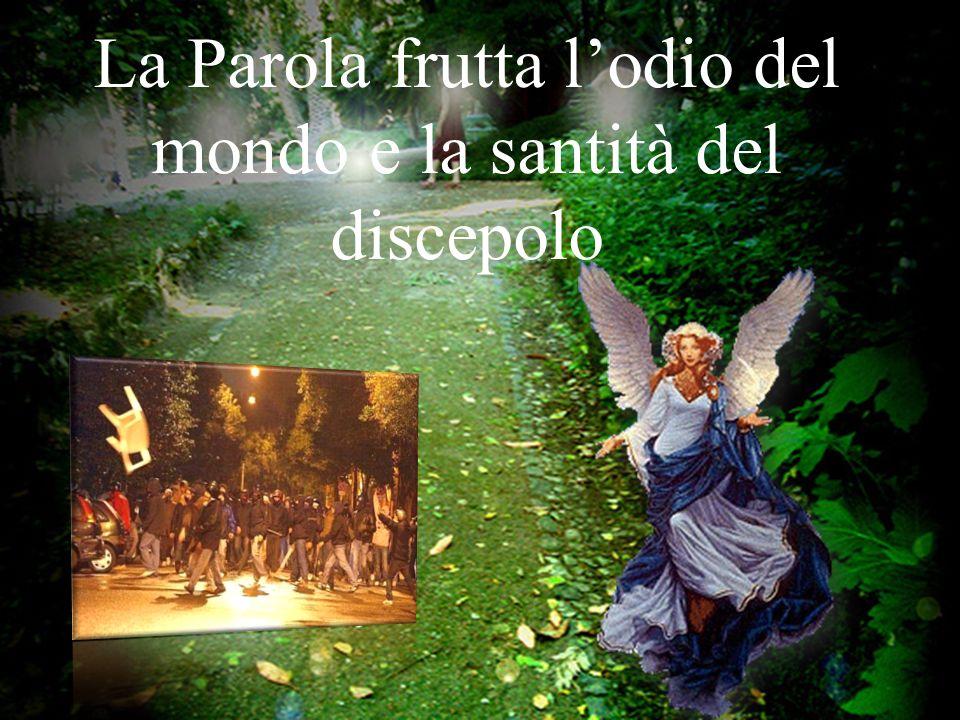 La Parola frutta lodio del mondo e la santità del discepolo