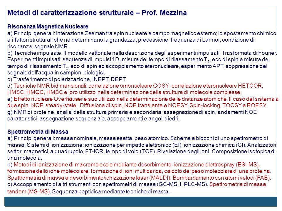 Metodi di caratterizzazione strutturale – Prof. Mezzina Risonanza Magnetica Nucleare a) Princìpi generali: interazione Zeeman tra spin nucleare e camp