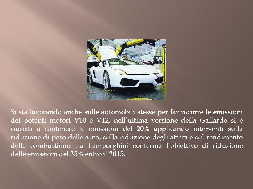 Si sta lavorando anche sulle automobili stesse per far ridurre le emissioni dei potenti motori V10 e V12, nellultima versione della Gallardo si è rius