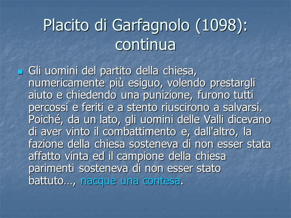 Placito di Garfagnolo (1098): continua Gli uomini del partito della chiesa, numericamente più esiguo, volendo prestargli aiuto e chiedendo una punizio