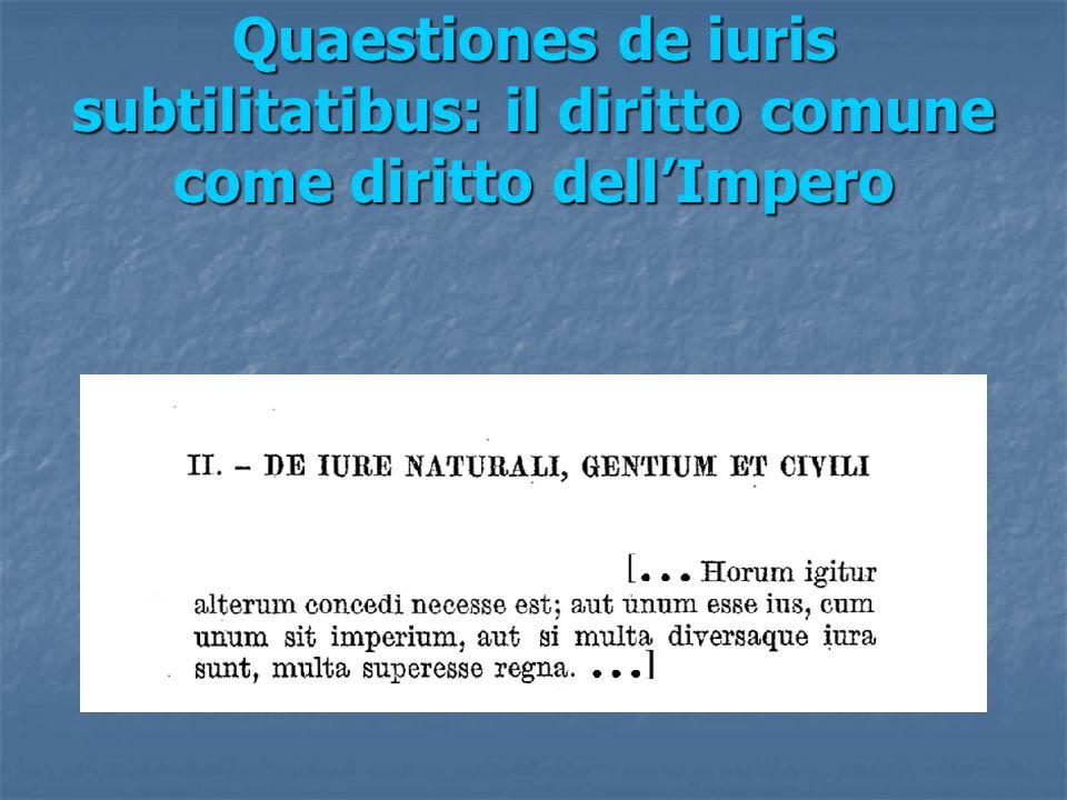 Quaestiones de iuris subtilitatibus: il diritto comune come diritto dellImpero