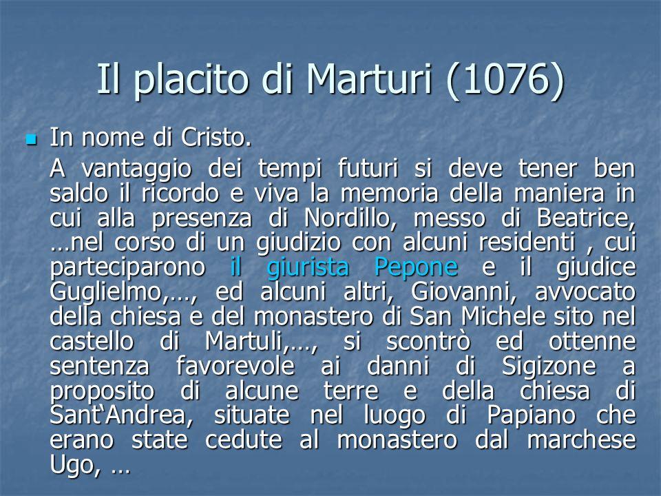 Il placito di Marturi (1076): continua La difesa del cenobio, … confutò leccezione di Sigizone, sostenendo che nel periodo intercorso, durante la lite, i beni erano stati rivendicati.