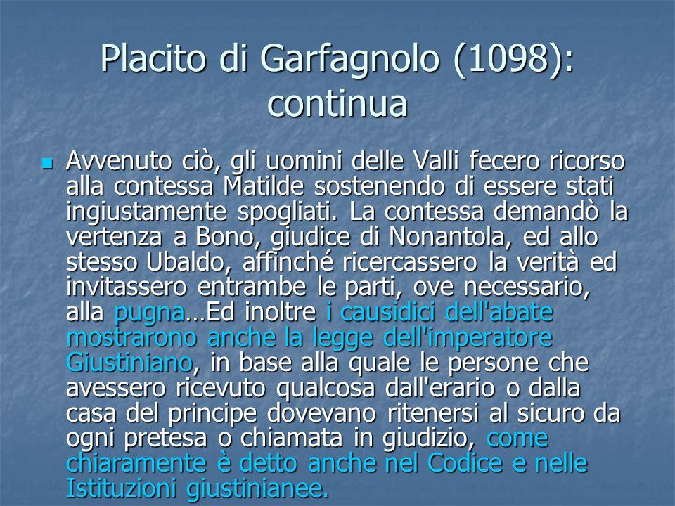 Placito di Garfagnolo (1098): continua E nonostante molte altre ottime allegazioni furono addotte, i citati giudici le respinsero, dicendo che in nessuno altro modo si sarebbe arrivati alla soluzione se non con la pugna.