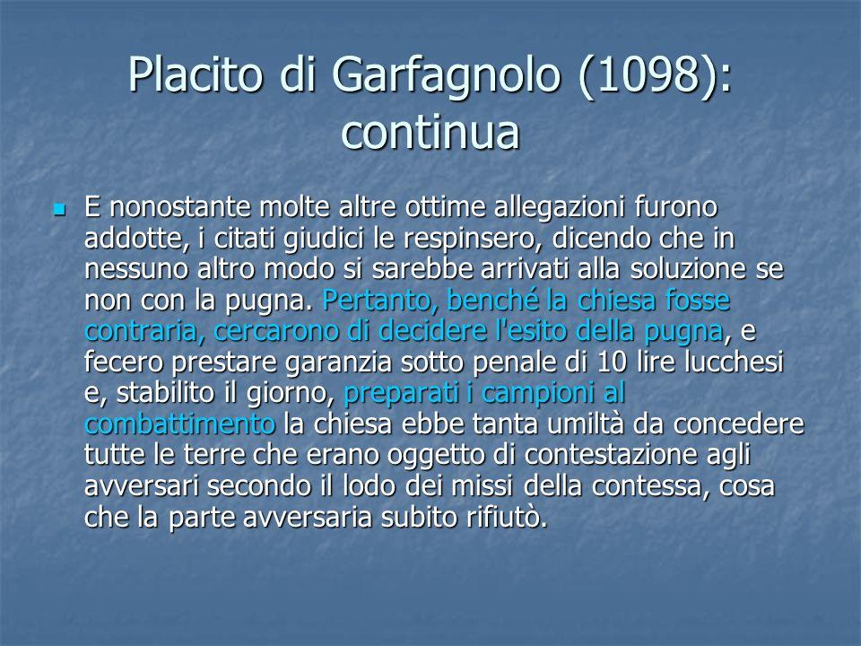 Placito di Garfagnolo (1098): continua E nonostante molte altre ottime allegazioni furono addotte, i citati giudici le respinsero, dicendo che in ness