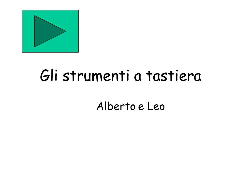 Gli strumenti a tastiera Alberto e Leo