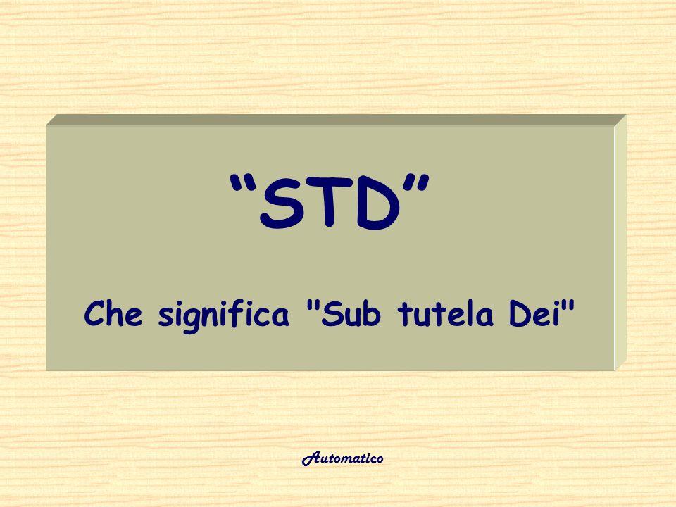 STD Che significa Sub tutela Dei Automatico