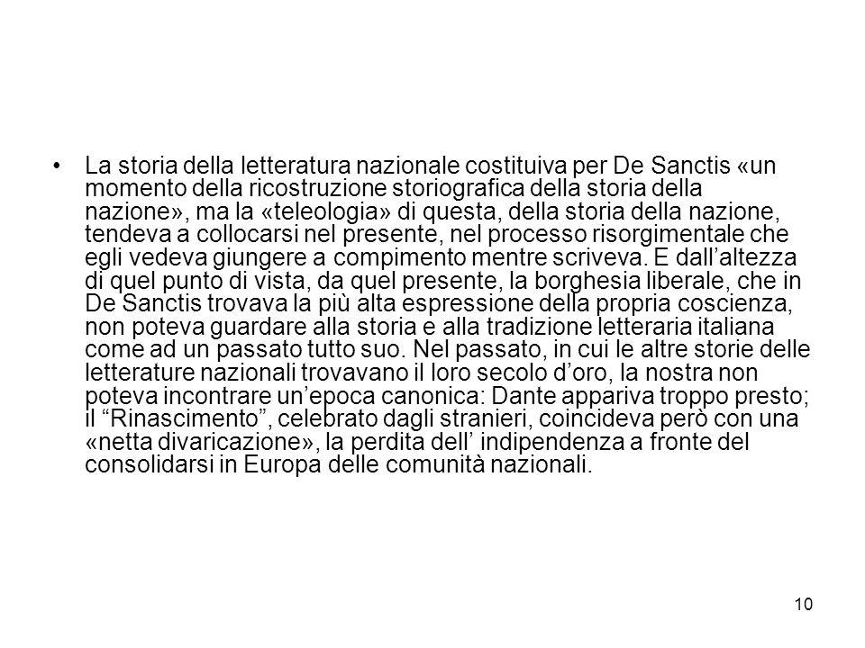 10 La storia della letteratura nazionale costituiva per De Sanctis «un momento della ricostruzione storiografica della storia della nazione», ma la «t