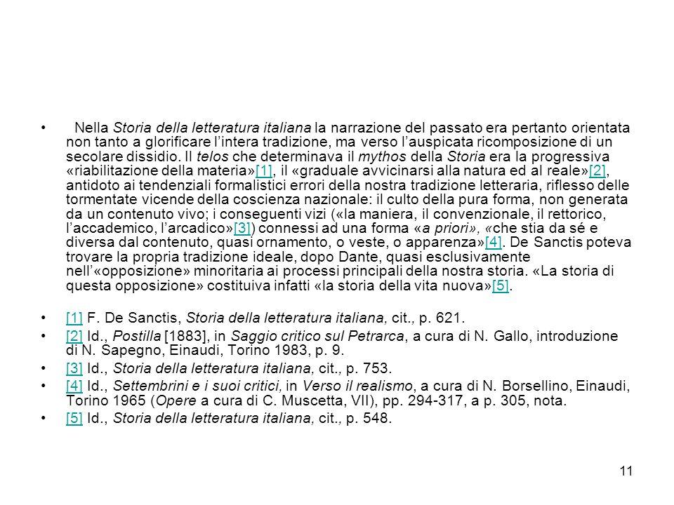11 Nella Storia della letteratura italiana la narrazione del passato era pertanto orientata non tanto a glorificare lintera tradizione, ma verso lausp