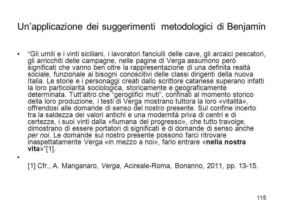 115 Unapplicazione dei suggerimenti metodologici di Benjamin Gli umili e i vinti siciliani, i lavoratori fanciulli delle cave, gli arcaici pescatori,