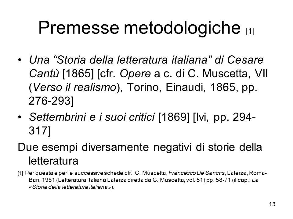 13 Premesse metodologiche [1] Una Storia della letteratura italiana di Cesare Cantù [1865] [cfr. Opere a c. di C. Muscetta, VII (Verso il realismo), T
