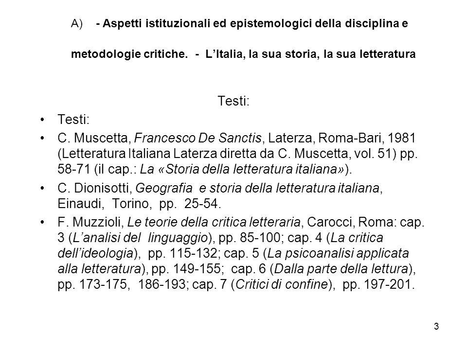 3 A) - Aspetti istituzionali ed epistemologici della disciplina e metodologie critiche. - LItalia, la sua storia, la sua letteratura Testi: C. Muscett