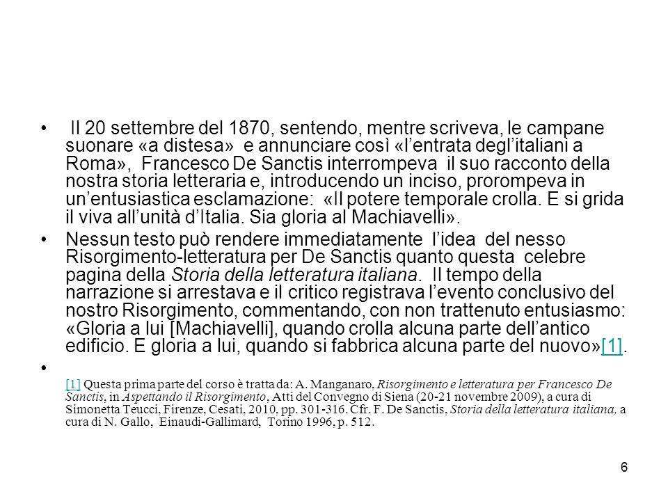 6 Il 20 settembre del 1870, sentendo, mentre scriveva, le campane suonare «a distesa» e annunciare così «lentrata deglitaliani a Roma», Francesco De S