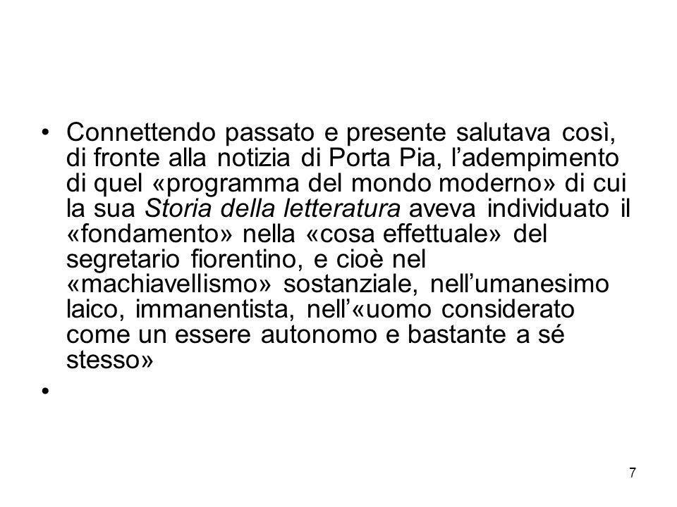 7 Connettendo passato e presente salutava così, di fronte alla notizia di Porta Pia, ladempimento di quel «programma del mondo moderno» di cui la sua