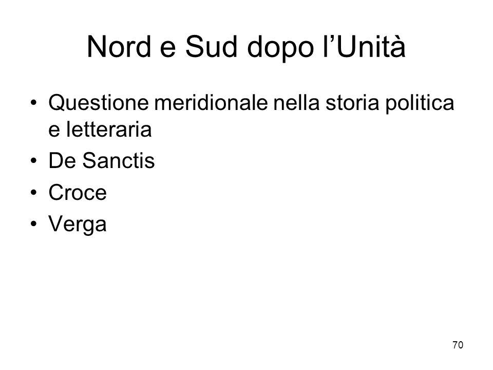 70 Nord e Sud dopo lUnità Questione meridionale nella storia politica e letteraria De Sanctis Croce Verga