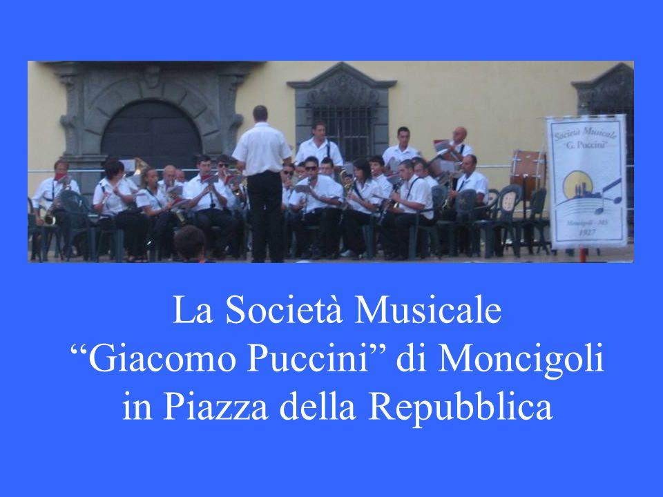 La Società Musicale Giacomo Puccini di Moncigoli in Piazza della Repubblica