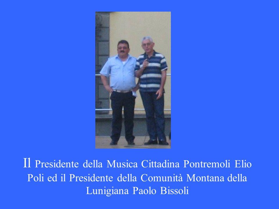 Il Presidente della Musica Cittadina Pontremoli Elio Poli ed il Presidente della Comunità Montana della Lunigiana Paolo Bissoli